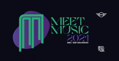 Meet Music 2021, il 28 ed il 29 giugno - Come far ripartire la musica dopo la pandemia?