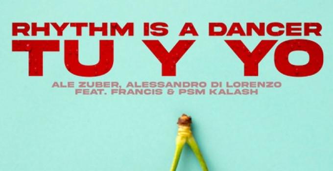 """Ale Zuber, Alessandro Di Lorenzo Feat Francis & Psm Kalash - """"Rhythm Is A Dancer (Tu Y Yo)"""" / Intercool Digital"""